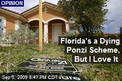 Florida's a Dying Ponzi Scheme, But I Love It