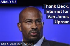 Thank Beck, Internet for Van Jones Uproar