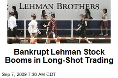 Bankrupt Lehman Stock Booms in Long-Shot Trading