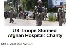 US Troops Stormed Afghan Hospital: Charity