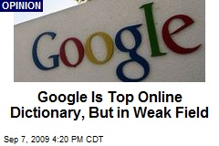 Google Is Top Online Dictionary, But in Weak Field