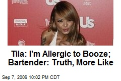 Tila: I'm Allergic to Booze; Bartender: Truth, More Like