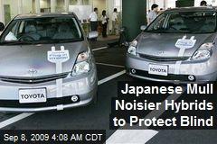 Japanese Mull Noisier Hybrids to Protect Blind