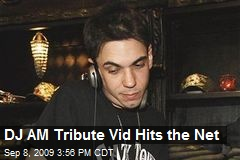 DJ AM Tribute Vid Hits the Net