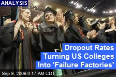 Dropout Rates Turning US Colleges Into 'Failure Factories'