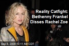 Reality Catfight: Bethenny Frankel Disses Rachel Zoe