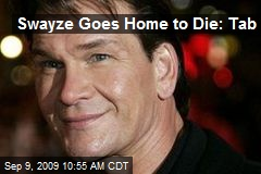 Swayze Goes Home to Die: Tab