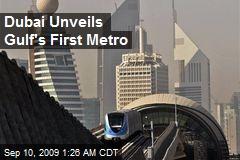 Dubai Unveils Gulf's First Metro