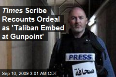 Times Scribe Recounts Ordeal as 'Taliban Embed at Gunpoint'