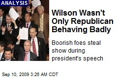 Wilson Wasn't Only Republican Behaving Badly