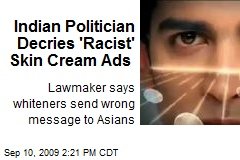 Indian Politician Decries 'Racist' Skin Cream Ads