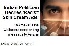 Indian Politician Decries 'Racist' Skin Cream Ads