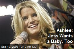 Ashlee: Jess Wants a Baby, Too