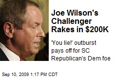 Joe Wilson's Challenger Rakes in $200K