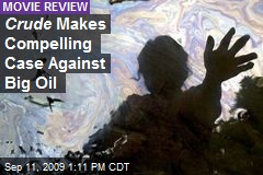 Crude Makes Compelling Case Against Big Oil