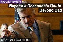 Beyond a Reasonable Doubt Beyond Bad