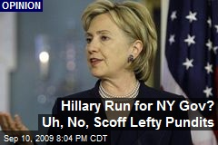 Hillary Run for NY Gov? Uh, No, Scoff Lefty Pundits