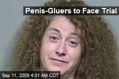 Penis-Gluers to Face Trial