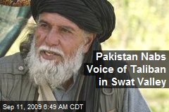 Pakistan Nabs Voice of Taliban in Swat Valley
