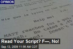 Read Your Script? F—, No!