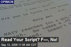 Read Your Script? F—, No!