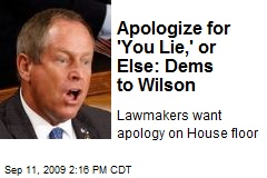 Apologize for 'You Lie,' or Else: Dems to Wilson