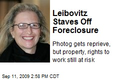 Leibovitz Staves Off Foreclosure