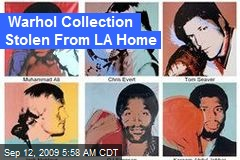 Warhol Collection Stolen From LA Home