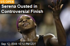 Serena Ousted in Controversial Finish