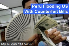 Peru Flooding US With Counterfeit Bills