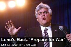 Leno's Back: 'Prepare for War'