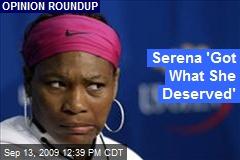 Serena 'Got What She Deserved'