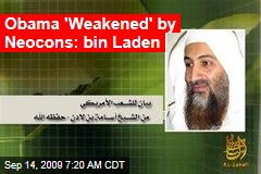 Obama 'Weakened' by Neocons: bin Laden
