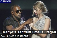 Kanye's Tantrum Smells Staged