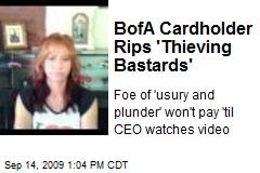 BofA Cardholder Rips 'Thieving Bastards'