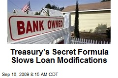 Treasury's Secret Formula Slows Loan Modifications