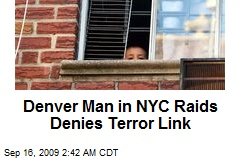 Denver Man in NYC Raids Denies Terror Link