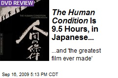 The Human Condition Is 9.5 Hours, in Japanese...