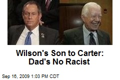 Wilson's Son to Carter: Dad's No Racist