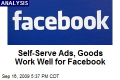 Self-Serve Ads, Goods Work Well for Facebook