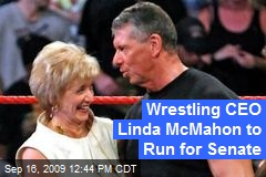 Wrestling CEO Linda McMahon to Run for Senate
