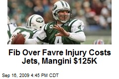 Fib Over Favre Injury Costs Jets, Mangini $125K