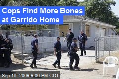 Cops Find More Bones at Garrido Home