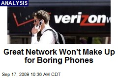 Great Network Won't Make Up for Boring Phones