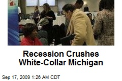 Recession Crushes White-Collar Michigan