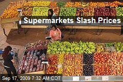 Supermarkets Slash Prices