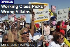 Working Class Picks Wrong Villains