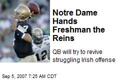 Notre Dame Hands Freshman the Reins