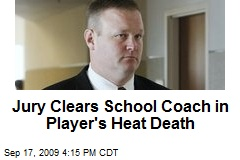 Jury Clears School Coach in Player's Heat Death