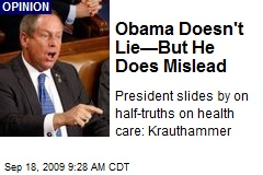 Obama Doesn't Lie—But He Does Mislead